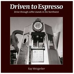 Driven to Espresso - The Ray Weisgerber book on coffee