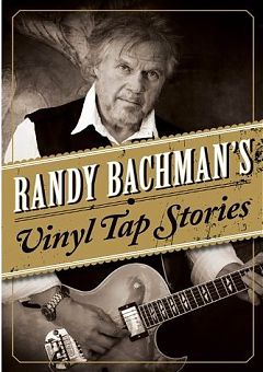 Randy Bachman Vinyl Tap Stories reviewed